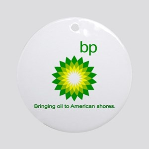 BP, Bringing Oil... Ornament (Round)