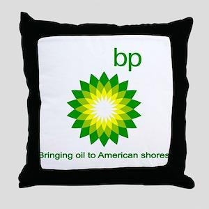 BP, Bringing Oil... Throw Pillow