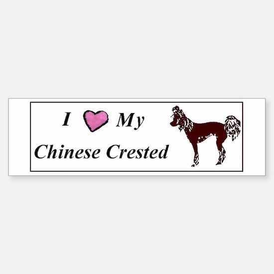 I Love My Chinese Crested Bumper Bumper Bumper Sticker