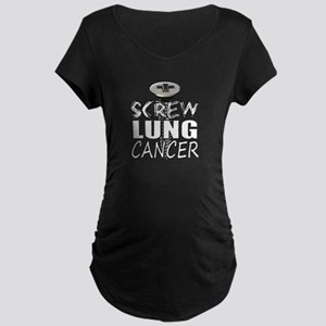 Screw Lung Cancer Maternity Dark T-Shirt