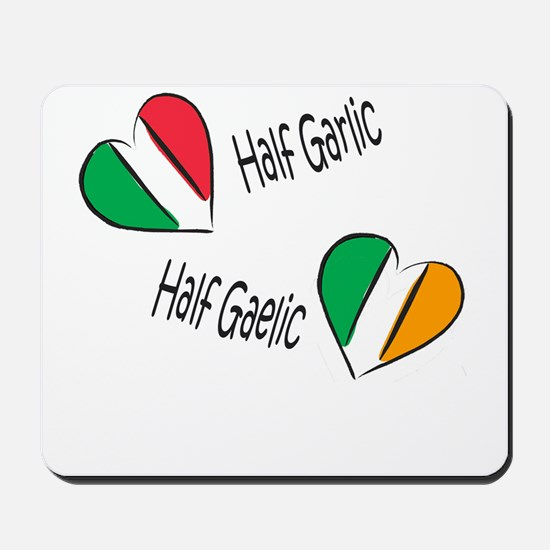 Half Garlic/Half Gaelic Mousepad