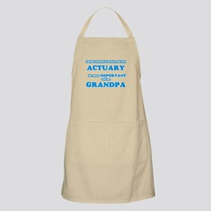 Some call me an Actuary, the most impo Light Apron