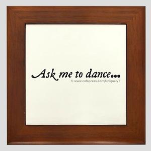 Ask me to dance... Framed Tile