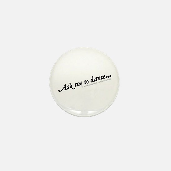 Ask me to dance... Mini Button