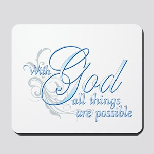 With God All Things are Possi Mousepad