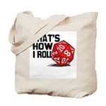 That's How I Roll Tote Bag