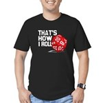 That's How I Roll Men's Fitted T-Shirt (dark)