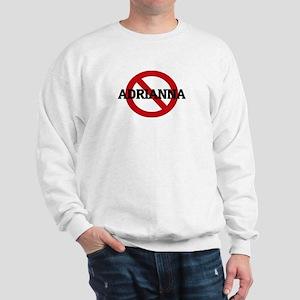 Anti-Adrianna Sweatshirt