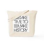 Take Time To Make History Tote Bag