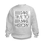 Take Time To Make History Kids Sweatshirt