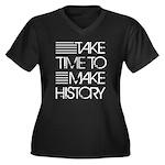 Take Time To Make History Women's Plus Size V-Neck