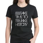 Take Time To Make History Women's Dark T-Shirt