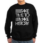 Take Time To Make History Sweatshirt (dark)