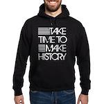 Take Time To Make History Hoodie (dark)