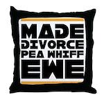 Made Divorce Throw Pillow