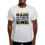Made Divorce Light T-Shirt