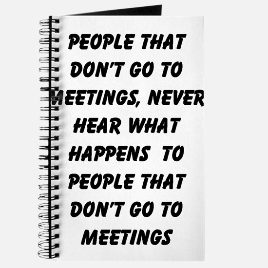 PEOPLE WHO DON'T GO TO MEETINGS Journal