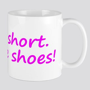 Life Is Short Buy the Shoes! Mug