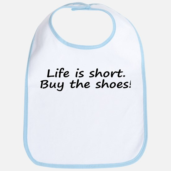 Life Is Short Buy the Shoes! Bib