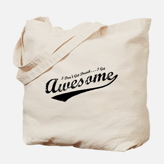 I Get Awesome Tote Bag