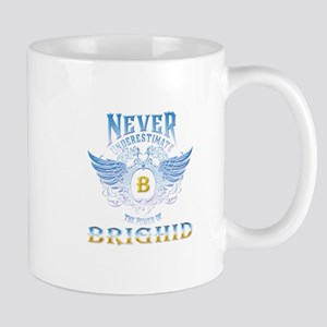 never underestimate the brighid Mugs