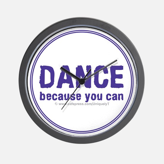 Dance because you can Wall Clock