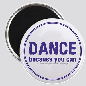 Dance because you can Magnet