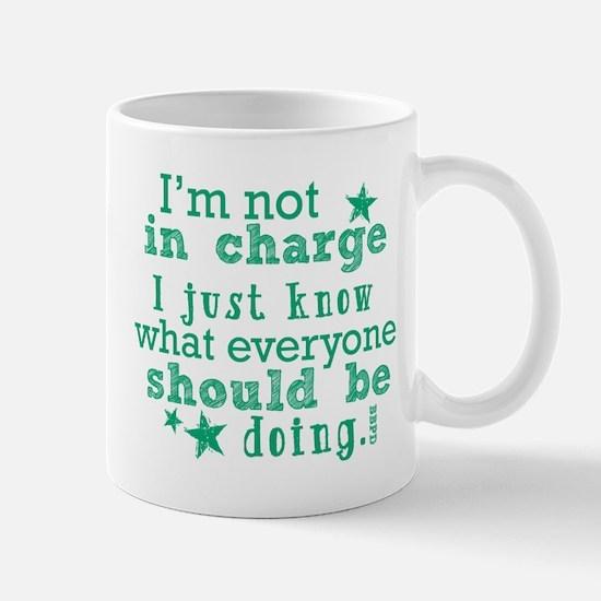 I'm Not In Charge... Mug