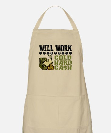 """Will Work for Cold Hard Cash"" BBQ Apron"