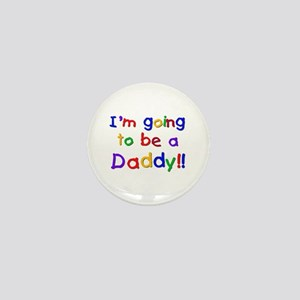 I'm Going to be a Daddy Mini Button
