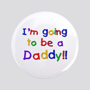 """I'm Going to be a Daddy 3.5"""" Button"""