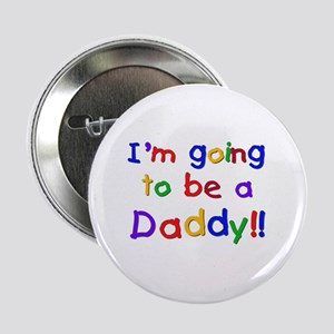 """I'm Going to be a Daddy 2.25"""" Button"""