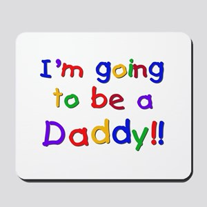 I'm Going to be a Daddy Mousepad