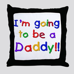 I'm Going to be a Daddy Throw Pillow