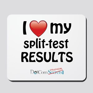 I Love My Split Test Results Mousepad