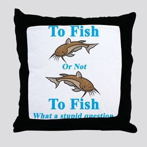 Catfish To Fish or Not to Fis Throw Pillow