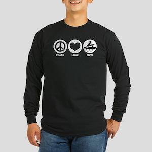 Peace Love Row Long Sleeve Dark T-Shirt