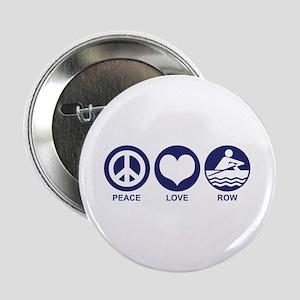 """Peace Love Row 2.25"""" Button"""