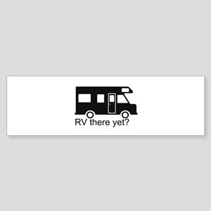 RV there yet? Sticker (Bumper)