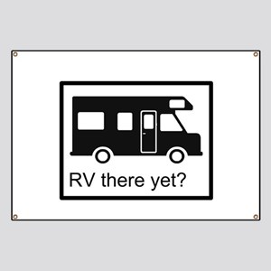 RV there yet? Banner
