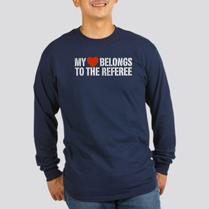 My Heart Belongs To The Referee Long Sleeve Dark T