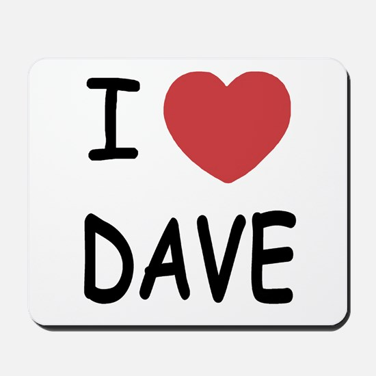 I heart Dave Mousepad