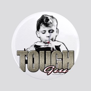 """Tough Guy... 3.5"""" Button"""