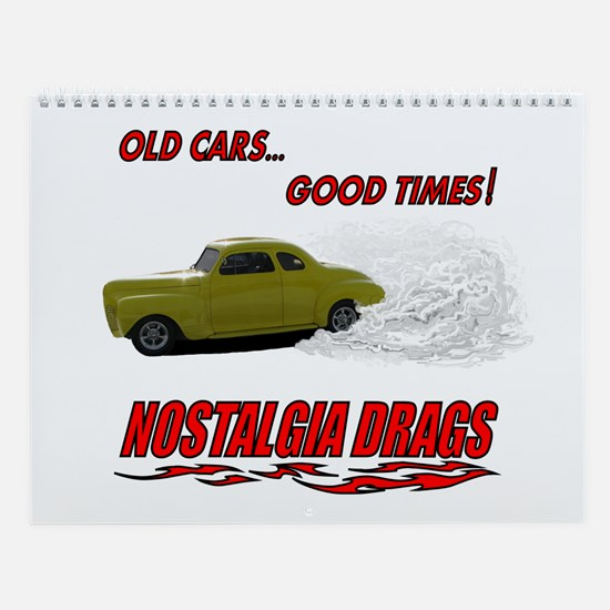 OLD CARS...GOOD TIMES! T-Shir Wall Calendar