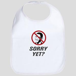 Sorry Yet? Anti Obama Bib