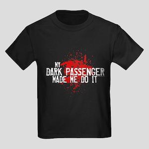 Dark Passenger Made Me Do It Kids Dark T-Shirt