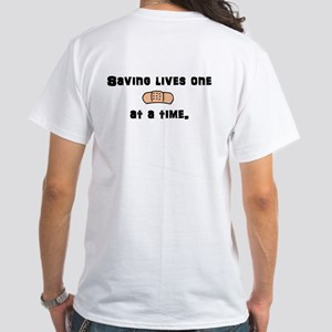 Saving lives... White T-Shirt