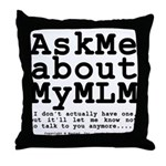 Ask Me about My MLM Throw Pillow