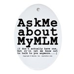 Ask Me about My MLM Oval Ornament
