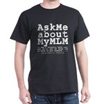 Ask Me about My MLM Black T-Shirt